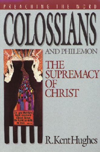 Preaching the Word Series: Colossians and Philemon