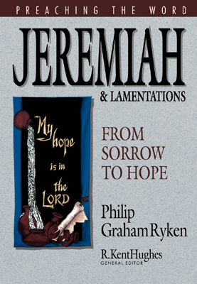 Preaching the Word Series: Jeremiah and Lamentations