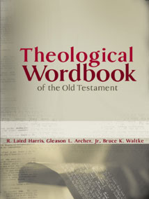 Theological Wordbook of the Old Testament: Strongs Edition